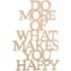 Rayher Holzschriftzug DO MORE OF WHAT MAKES YOU HAPPY